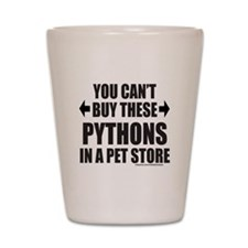 CAN'T BUY THESE PYTHONS IN A PET STORE Shot Glass
