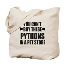 CAN'T BUY THESE PYTHONS IN A PET STORE Tote Bag