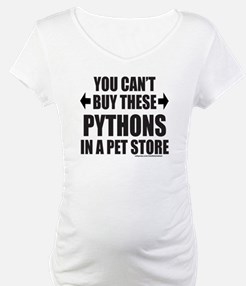 CAN'T BUY THESE PYTHONS IN A PET STORE Shirt