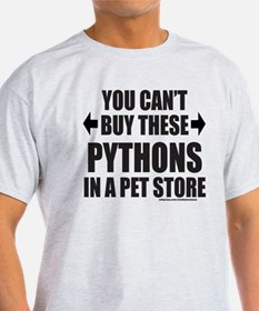 CAN'T BUY THESE PYTHONS IN A PET STORE T-Shirt