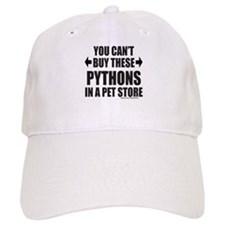CAN'T BUY THESE PYTHONS IN A PET STORE Baseball Cap