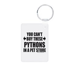 CAN'T BUY THESE PYTHONS IN A PET STORE Keychains