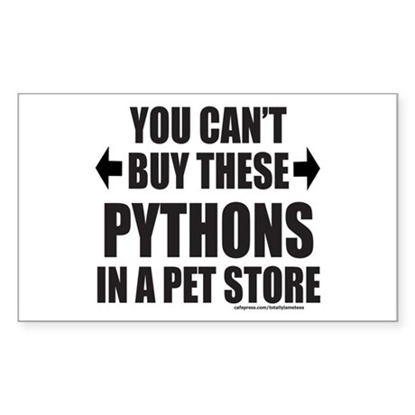 CAN'T BUY THESE PYTHONS IN A PET STORE Sticker (Re