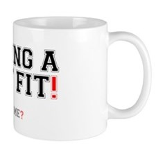 HAVING A SHITFIT! Small Mug
