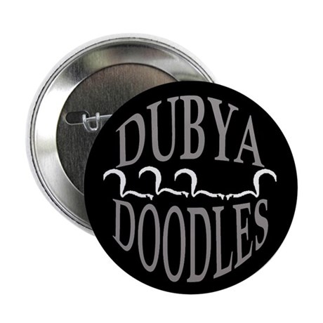 "DUBYA DOODLES 2.25"" Button (100 pack)"