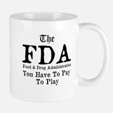 The FDA You Have To Pay To Play Mug