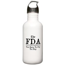 The FDA You Have To Pay To Play Water Bottle