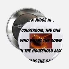 """Like A Judge In The Courtroom 2.25"""" Button"""