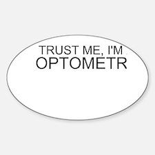 Trust Me, Im An Optometrist Decal