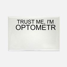 Trust Me, Im An Optometrist Rectangle Magnet