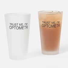 Trust Me, Im An Optometrist Drinking Glass