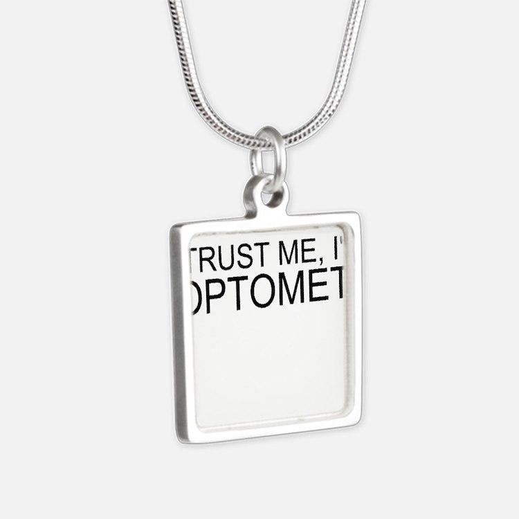 Trust Me, Im An Optometrist Necklaces