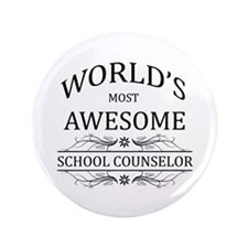 """World's Most Awesome School Counselor 3.5"""" Button"""