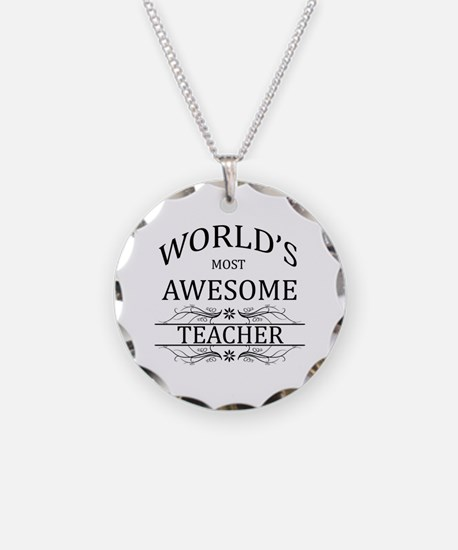 World's Most Awesome Teacher Necklace
