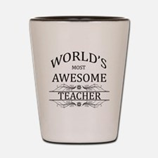 World's Most Awesome Teacher Shot Glass
