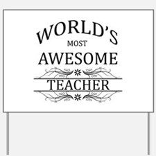 World's Most Awesome Teacher Yard Sign
