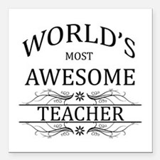 """World's Most Awesome Teacher Square Car Magnet 3"""""""