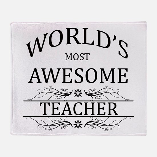 World's Most Awesome Teacher Throw Blanket
