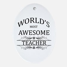 World's Most Awesome Teacher Ornament (Oval)