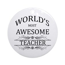 World's Most Awesome Teacher Ornament (Round)
