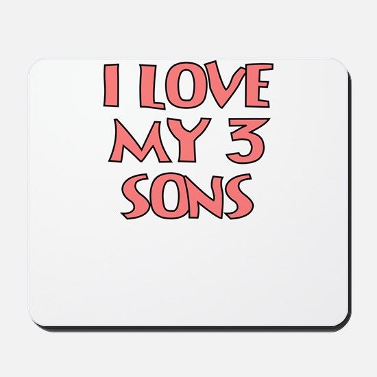 I LOVE MY 3 SONS IN PINK Mousepad