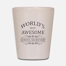 World's Most Awesome School Secretary Shot Glass