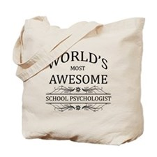 World's Most Awesome School Psychologist Tote Bag