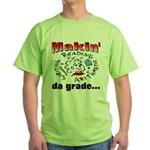 Makin' da grade Green T-Shirt