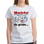 Makin' da grade Women's T-Shirt