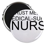 Trust Me, Im A Medical-Surgical Nurse Magnet