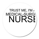Trust Me, Im A Medical-Surgical Nurse Round Car Ma