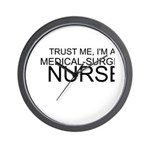 Trust Me, Im A Medical-Surgical Nurse Wall Clock