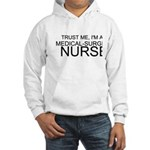 Trust Me, Im A Medical-Surgical Nurse Hoodie
