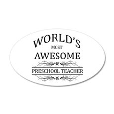 World's Most Awesome Preschool Teacher Wall Decal
