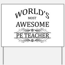World's Most Awesome PE Teacher Yard Sign