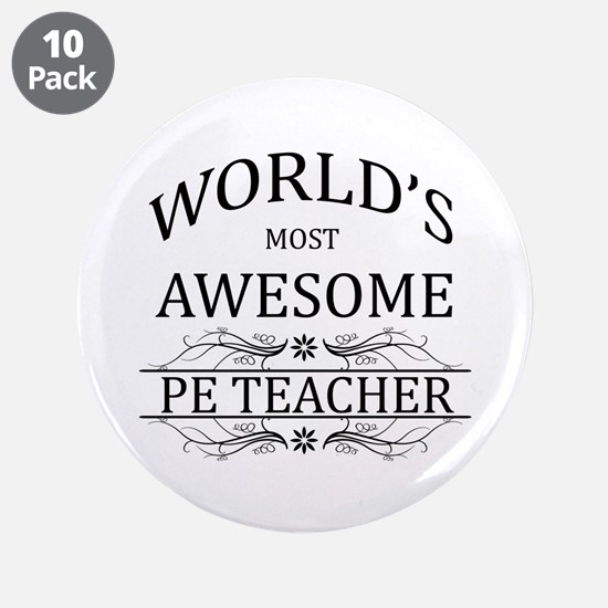 """World's Most Awesome PE Teacher 3.5"""" Button (10 pa"""