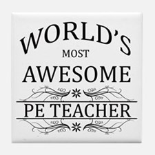 World's Most Awesome PE Teacher Tile Coaster
