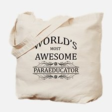 World's Most Awesome Paraeducator Tote Bag