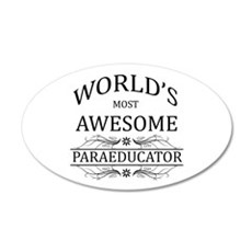 World's Most Awesome Paraeducator Wall Decal