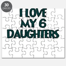 I LOVE MY 6 DAUGHTERS IN TEAL Puzzle