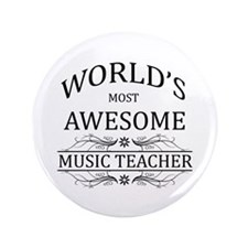 """World's Most Awesome Music Teacher 3.5"""" Button"""