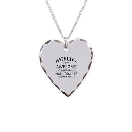 World's Most Awesome Math Teacher Necklace Heart C