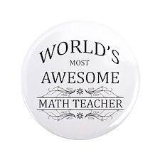 """World's Most Awesome Math Teacher 3.5"""" Button"""