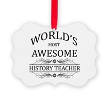 World's Most Awesome History Teacher Ornament