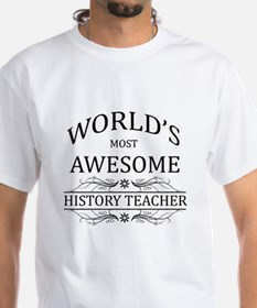 World's Most Awesome History Teacher Shirt