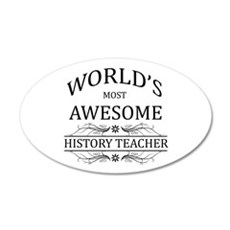 World's Most Awesome History Teacher Wall Decal