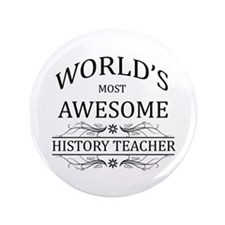 "World's Most Awesome History Teacher 3.5"" Button"
