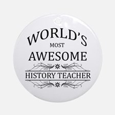 World's Most Awesome History Teacher Ornament (Rou