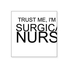Trust Me, Im A Surgical Nurse Sticker