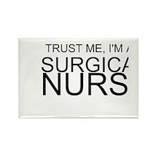Trust Me, Im A Surgical Nurse Rectangle Magnet